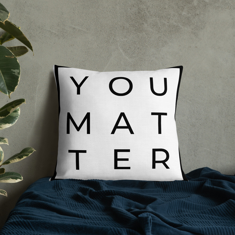 Premium Pillow (YOU MATTER)
