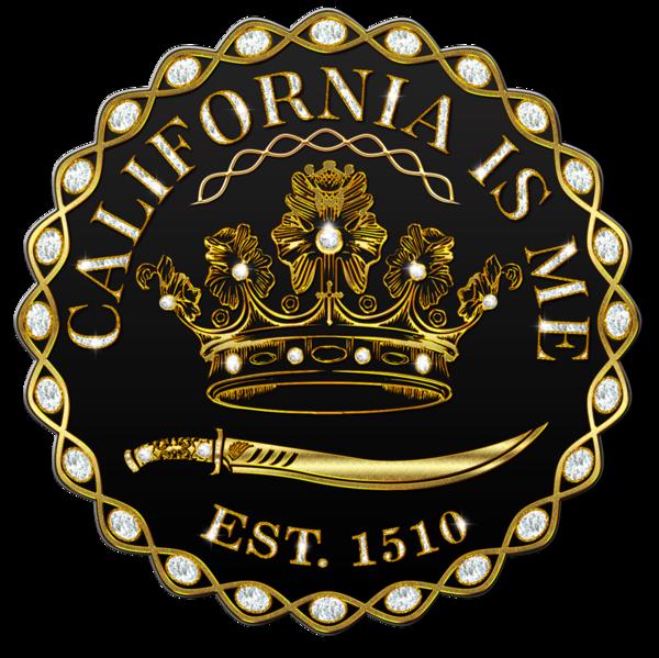 Queen Calafia Slays - CALIFORNIA IS ME EST. 1510