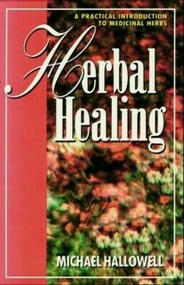 Herbal Healing: A Practical Introduction to Medicinal Herbs