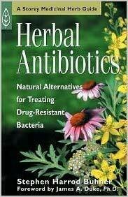 Herbal Antibiotics - A Storey Medicinal Herb Guide