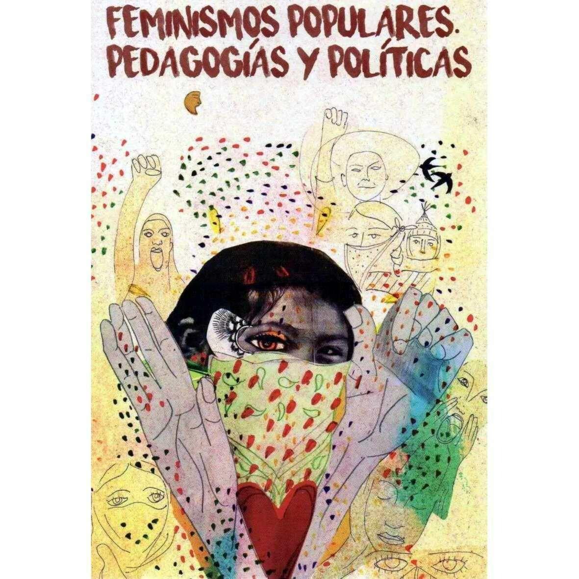 Feminismos Populares. Pedagogías y Políticas - Compilation by Claudia Korol