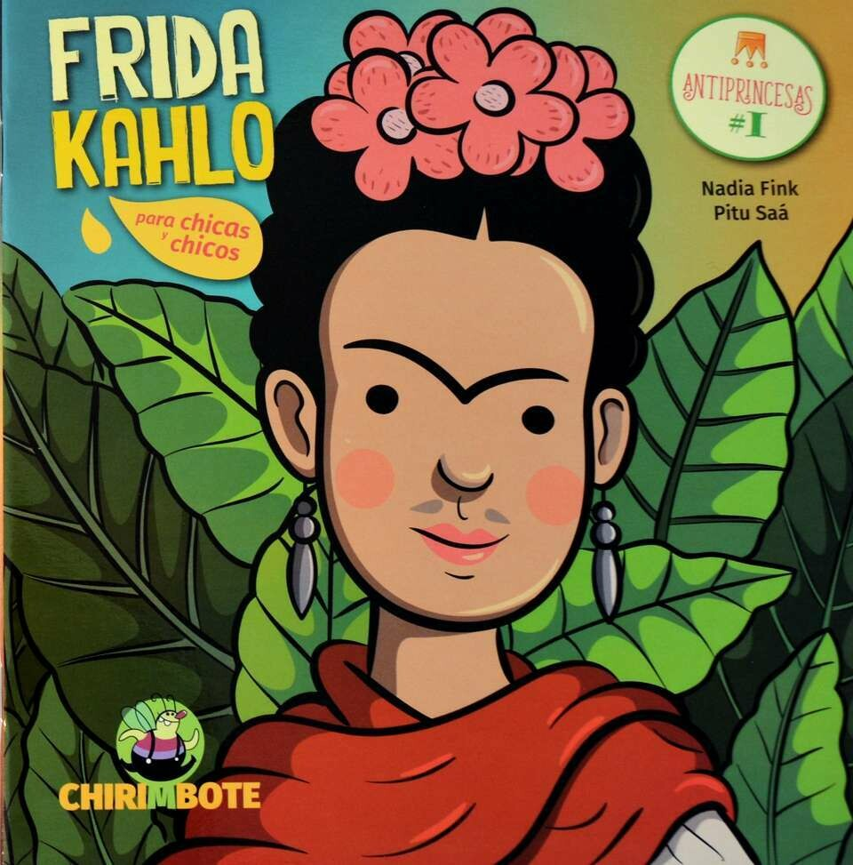Frida Kahlo: Antiprincesas / Illustrated Biography in Spanish for children