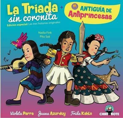 Tríada Sin Coronita. Antiguía De Antiprincesas
