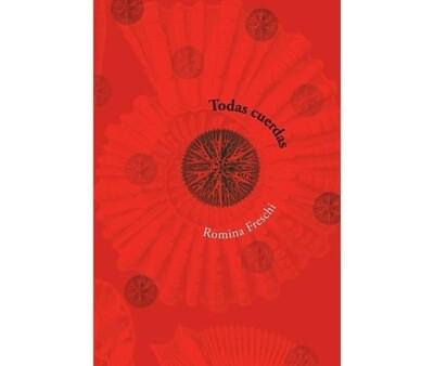 Todas cuerdas - Poetry by Romina Freschi