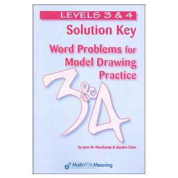 Word Problems for Model Drawing: Solution Key 3/4