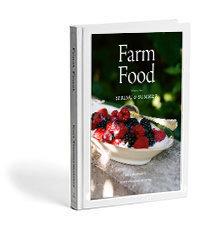 Farm Food, Volume II; Spring & Summer