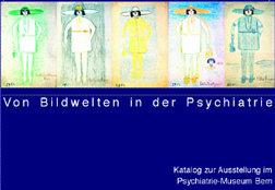 Von Bildwelten in der Psychiatrie
