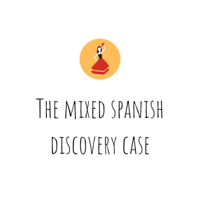 The Mixed Spanish Discovery Case