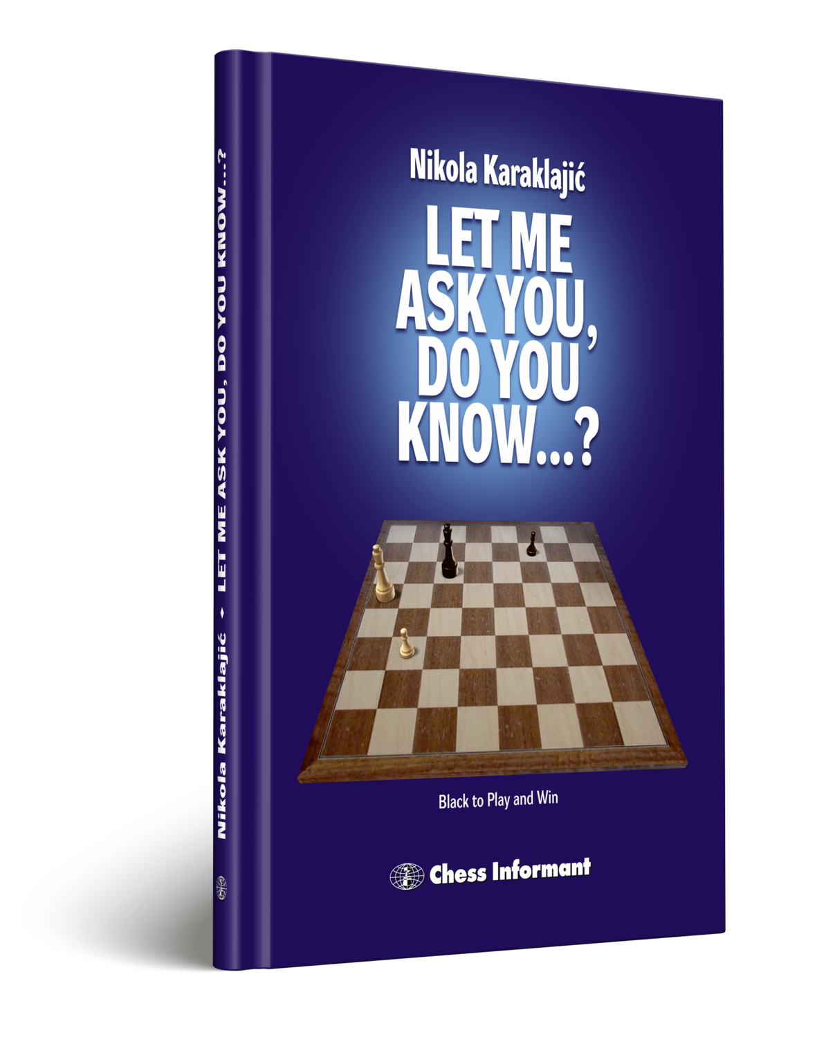 LET ME ASK YOU, DO YOU KNOW...? (A Practical Endgame Guide)