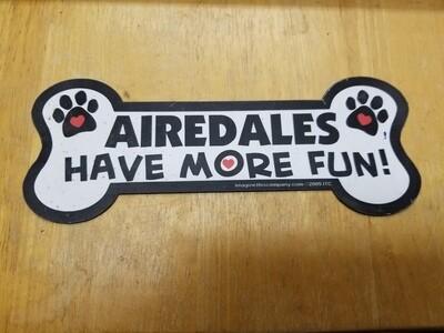 Magnets - Irregular - Large Bone Shape - Airedales Have More Fun (O.U1)