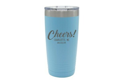 Custom Cheers w/City & State & Date Insulated Tumbler 20 oz