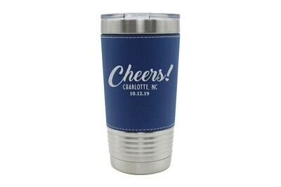 Leatherette 20 oz Custom Cheers w/City & State & Date Insulated Tumbler