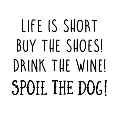 Life is Short - Spoil the Dog Slate Serving Tray