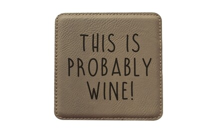This is Probably Wine Leatherette Coaster Set