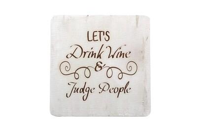 Let's Drink Wine & Judge People Hand-Painted Wood Coaster Set
