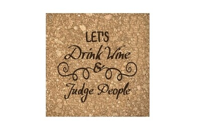 Let's Drink Wine & Judge People Cork Coaster Set