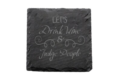 Let's Drink Wine & Judge People Slate Coaster Set