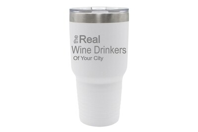 The Real Wine Drinkers (Add Your Custom Location) Insulated Tumbler 30 oz