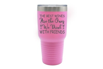 The Best Wines are the Ones you Drink with Friends Insulated Tumbler 30 oz