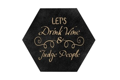 Let's Drink Wine & Judge People HEX Hand-Painted Wood Coaster Set