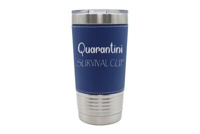 Leatherette 20 oz Quarantini Survival Cup Insulated Tumbler