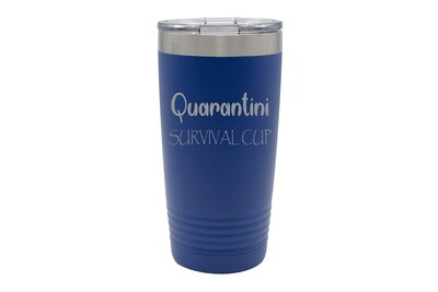 Quarantini Survival Cup Insulated Tumbler 20 oz