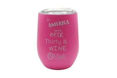 In America or Your Location we do Beer thirty & Wine O'Clock Insulated Tumbler