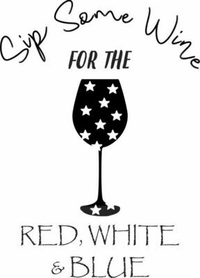 Sip Some Wine for the Red, White & Blue Insulated Tumbler 20 oz