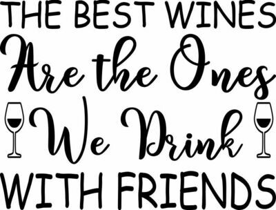 The Best Wines are the Ones you Drink with Friends Pilsner Insulated 20 oz