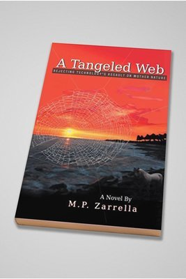 A Tangeled Web: Rejecting Technology's Assault on Mother Nature | Paperback