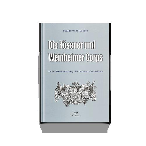 Die Kösener und Weinheimer Corps