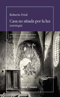 Casa no sitiada por la luz (antología)