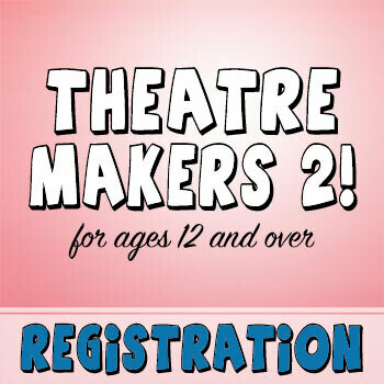 Theatre Makers 2!