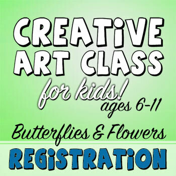CREATIVE ART CLASS FOR KIDS! - Butterflies & Flowers