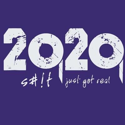 2020 S#!t Just Got Real TP Shortage Novelty T-Shirt