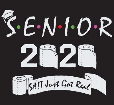 Class Of 2020 Senior S#!t Just Got Real T-Shirt