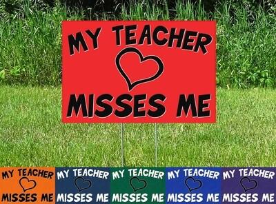 My Teacher Misses Me - School Yard Sign - NO MINIMUM