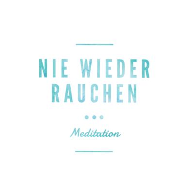 Meditation - Nie wieder rauchen