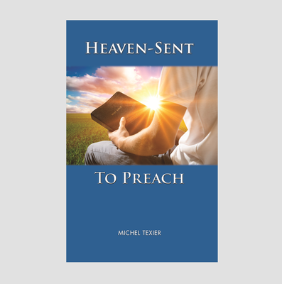 Heaven-Sent to Preach
