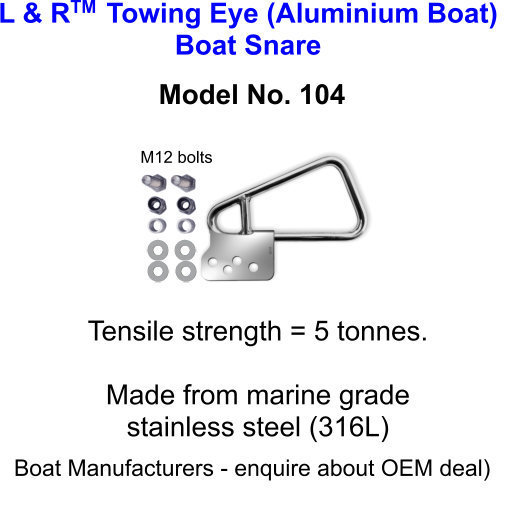 L & R  Towing Eye (Aluminium Boat) Boat Snare