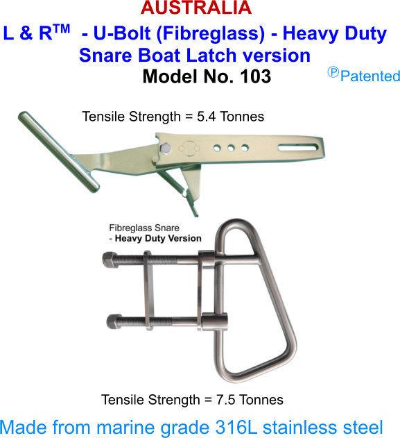 L & R  - U-Bolt (Fibreglass) - Heavy Duty Snare Boat Latch version FOR boats over 21 ft (6.5M)