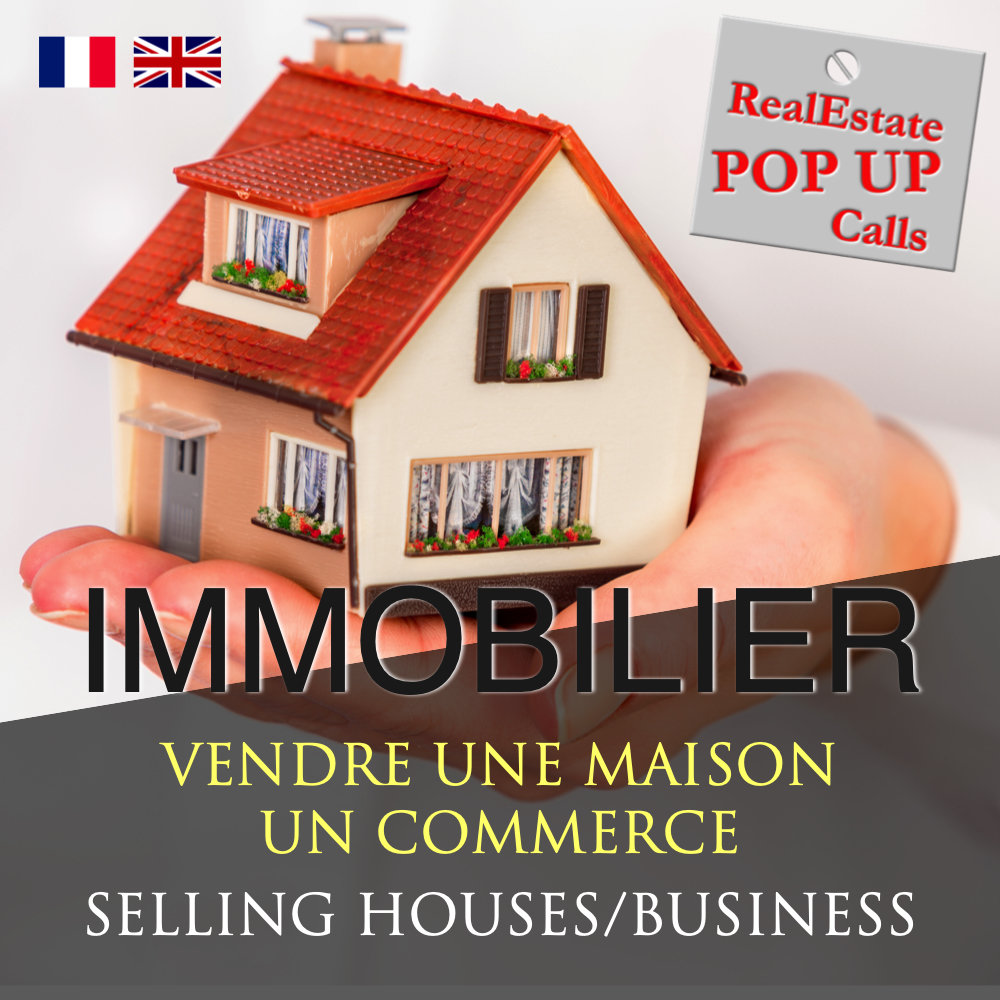 RealEstate POP UP Call - VENDRE UNE MAISON - SELLING HOUSES - English & French