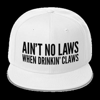 AIN'T NO LAWS - WHITE CLAW - BROMAZIN Snapback Hat