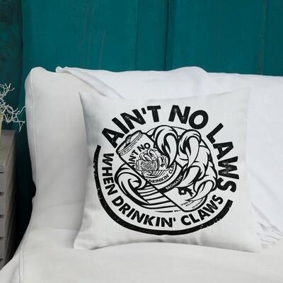 AIN'T NO LAWS - WHITE CLAW - BROMAZIN Premium Pillow