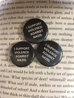 I support violence against nazis button