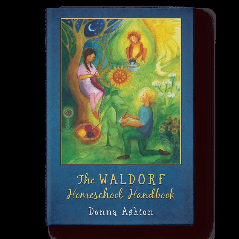 The Waldorf Homeschool Handbook by Donna Ashton (FREE SHIPPING IN USA!)