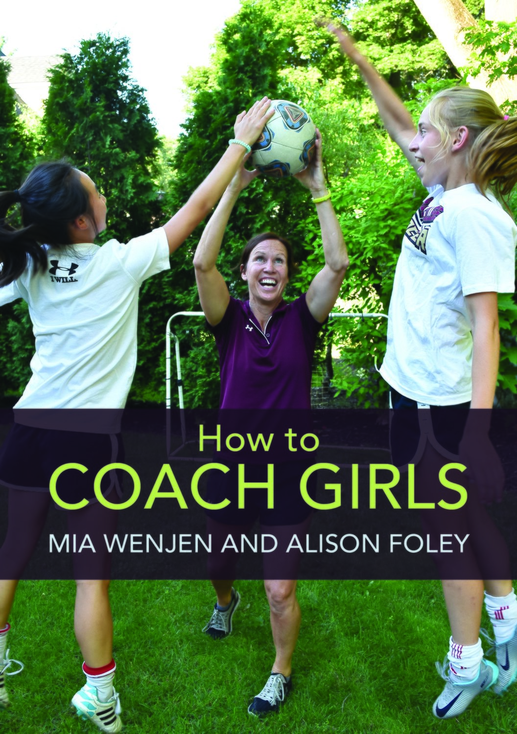 HOW TO COACH GIRLS by Mia Wenjen and Alison Foley  (FREE SHIPPING)