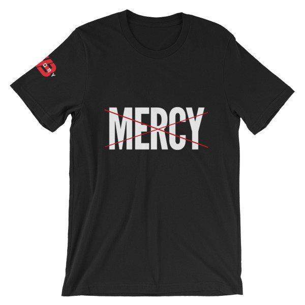 NO MERCY - Unisex Tee 00073