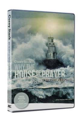 Why the House of Prayer? 12 Divine Purposes