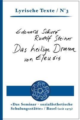 7  Schuré / Steiner: Das heilige Drama von Eleusis